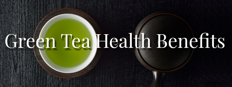 Green Tea Health Benefits | Sugimoto Tea Company